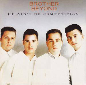 Cover - Brother Beyond: He Ain't No Competition