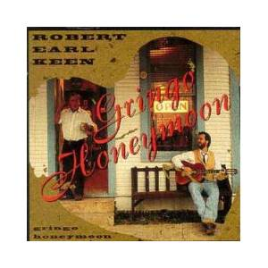 Cover - Robert Earl Keen: Gringo Honeymoon