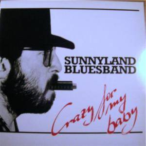 Sunnyland Bluesband: Crazy For My Baby - Cover