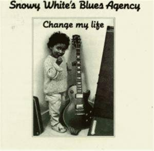 Snowy White's Blues Agency: Change My Life - Cover
