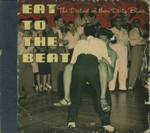 Cover - Blenders: Eat To The Beat The Dirtiest Of The Dirty Blues