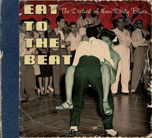 Cover - Treniers, The: Eat To The Beat The Dirtiest Of The Dirty Blues