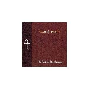 War & Peace: Flesh & Blood Sessions, The - Cover