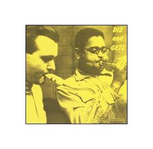 Dizzy Gillespie & Stan Getz: Dizzy And Getz - Cover