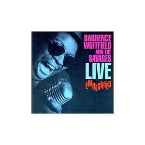 Barrence Whitfield And The Savages: Live Emulsified - Cover
