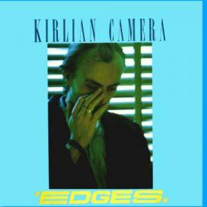 Kirlian Camera: Edges - Cover