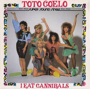 Cover - Toto Coelo: I Eat Cannibals