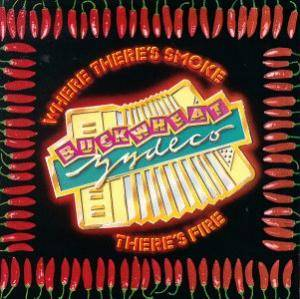 Cover - Buckwheat Zydeco: Where There's Smoke There's Fire