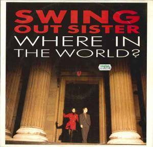 Swing Out Sister: Where In The World - Cover