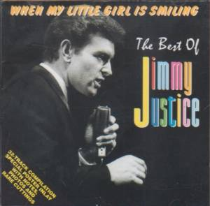 Cover - Jimmy Justice: Best Of Jimmy Justice: When My Little Girl Is Smiling, The