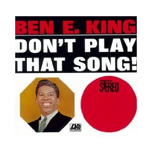 Cover - Ben E. King: Don't Play That Song