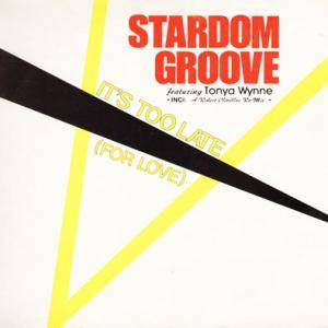 Stardom Groove Feat. Tonya Wynne: It's Too Late (For Love) - Cover