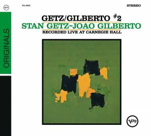 Cover - Stan Getz Quartet: Getz/Gilberto #2 (Recorded Live At Carnegie Hall)