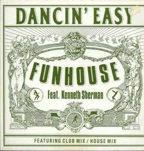 Funhouse Feat. Kenneth Sherman: Dancin' Easy - Cover