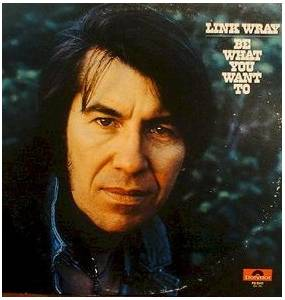 Cover - Link Wray: Be What You Want To
