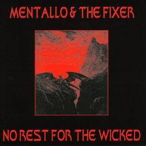 Mentallo & The Fixer: No Rest For The Wicked - Cover
