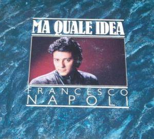 Francesco Napoli: Ma Quale Idea - Cover