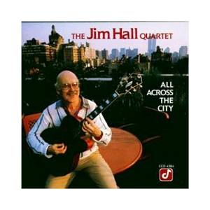 Jim Hall: All Across The City - Cover