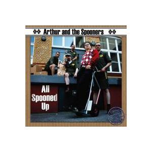 Arthur And The Spooners: All Spooned Up - Cover