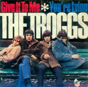 The Troggs: Give It To Me - Cover