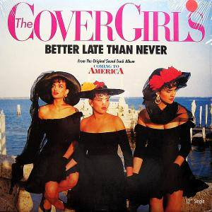 Cover - Cover Girls, The: Better Late Than Never