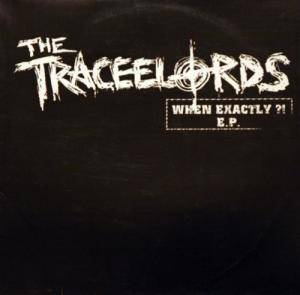 Cover - Traceelords, The: When Exactly?!