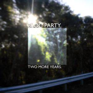 Bloc Party: Two More Years - Cover