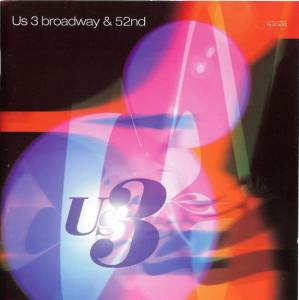 Cover - Us3: Broadway & 52nd