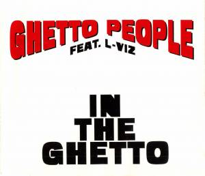 Ghetto People Feat. L-Viz: In The Ghetto - Cover