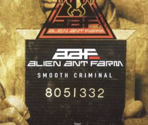 Cover - Alien Ant Farm: Smooth Criminal