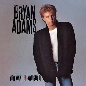 Bryan Adams: You Want It You Got It (CD) - Bild 1