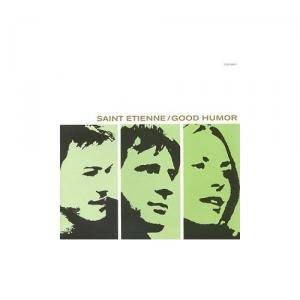 Cover - Saint Etienne: Good Humor