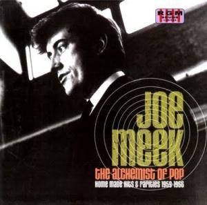 Cover - Lance Fortune: Joe Meek - The Alchemist Of Pop: Home Made Hits And Rarities 1959-1966