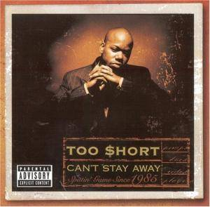 Cover - Too Short: Can't Stay Away