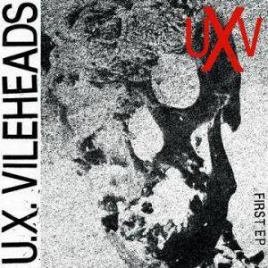 Cover - U.X. Vileheads: First EP