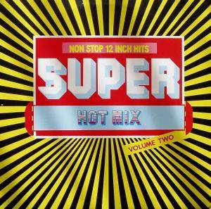 Cover - Chester: Non Stop 12 Inch Hits Super Hot Mix Volume Two