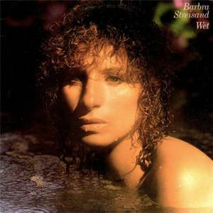 Barbra Streisand: Wet - Cover
