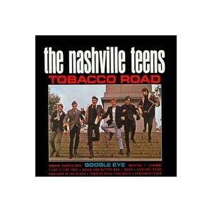 The Nashville Teens: Tobacco Road - Cover