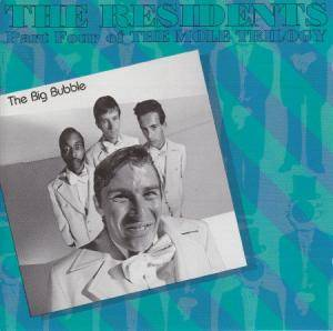 The Residents: Big Bubble - Part Four Of The Mole Trilogy, The - Cover