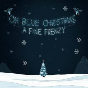 Cover - A Fine Frenzy: Oh Blue Christmas