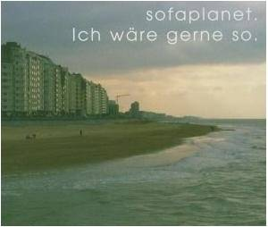 Cover - Sofaplanet: Ich Wäre Gerne So