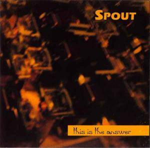Cover - .sPout.: This Is The Answer