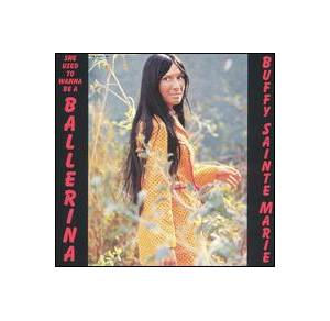 Buffy Sainte-Marie: She Used To Wanna Be A Ballerina - Cover