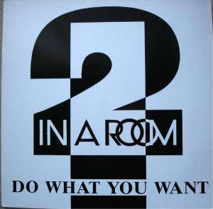 Cover - 2 In A Room: Do What You Want