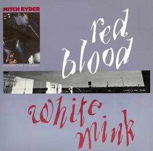 Mitch Ryder: Red Blood & White Mink - Cover