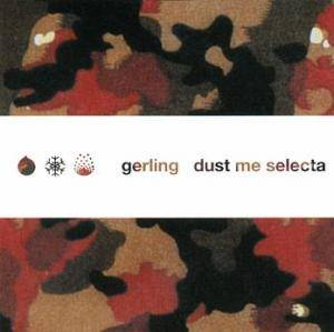 Cover - Gerling: Dust Me Selecta