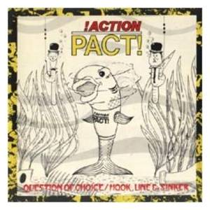 Cover - !Action Pact!: Question Of Choice / Hook, Line & Sinker