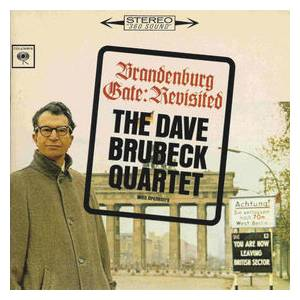 The Dave Brubeck Quartet: Brandenburg Gate: Revisited - Cover