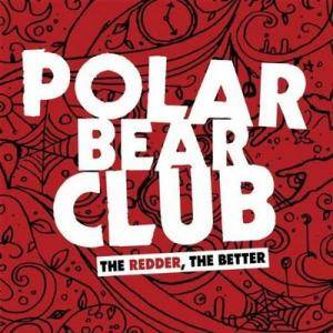 Polar Bear Club: Redder, The Better, The - Cover