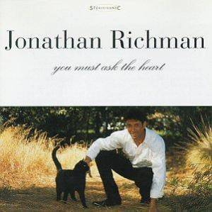 Cover - Jonathan Richman: You Must Ask The Heart
